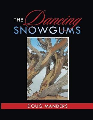 The Dancing Snowgums (Paperback)