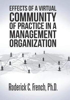 Effects of a Virtual Community of Practice in a Management-Consulting Organization (Hardback)
