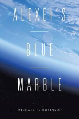Alexei's Blue Marble (Paperback)
