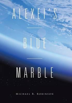 Alexei's Blue Marble (Hardback)
