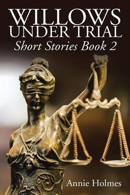 Willows Under Trial: Short Stories Book 2 (Paperback)