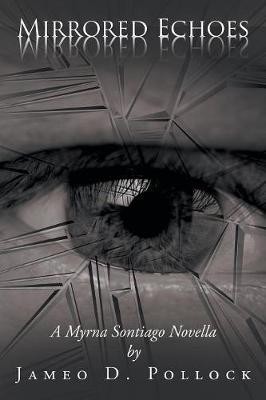 Mirrored Echoes: A Myrna Sontiago Novella (Paperback)