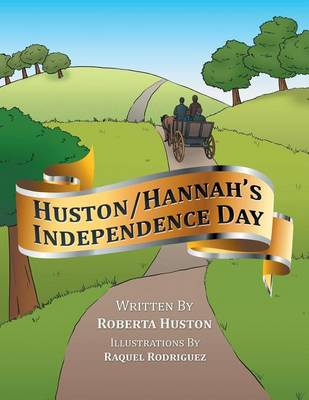 Huston/Hannah's Independence Day (Paperback)
