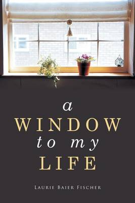 A Window to My Life (Paperback)