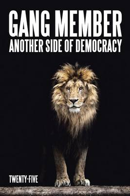 Gang Member: Another Side of Democracy (Paperback)