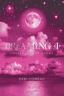 Dreaming 4: Collection of Poems (Paperback)