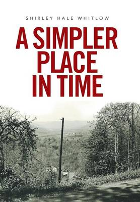 A Simpler Place in Time (Hardback)