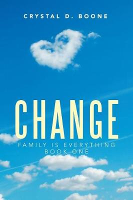 Change: Family Is Everything (Paperback)