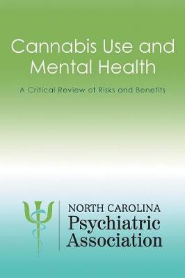 Cannabis Use and Mental Health: A Critical Review of Risks and Benefits (Paperback)