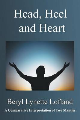 Head, Heel and Heart: A Comparative Interpretation of Two Mantles (Paperback)