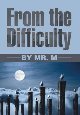 From the Difficulty (Hardback)