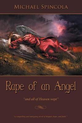 Rape of an Angel: All of Heaven Wept (Paperback)