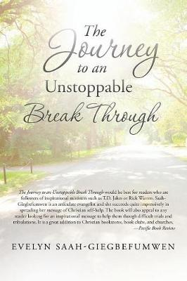 The Journey to an Unstoppable Break Through (Paperback)