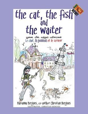 The Cat, the Fish and the Waiter (English, Tamil and French Edition) (a Children's Book) (Paperback)