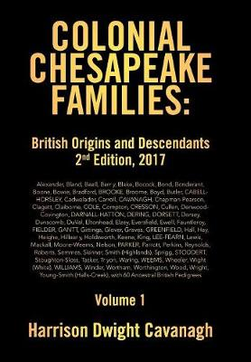 Colonial Chesapeake Families: British Origins and Descendants 2nd Edition: Volume 1 (Hardback)