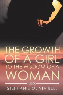 The Growth of a Girl to the Wisdom of a Woman (Paperback)