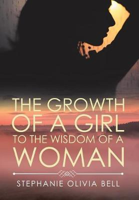 The Growth of a Girl to the Wisdom of a Woman (Hardback)