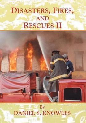 Disasters, Fires, and Rescues 2 (Hardback)