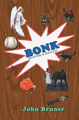 Bonk: Monsters & Miracles (Paperback)