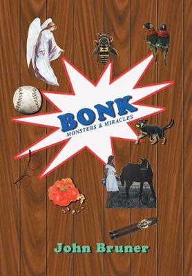 Bonk: Monsters & Miracles (Hardback)
