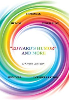 Edward's Humor and More: Humor, Word Play, Personae, Memoirs, Interpretation (Hardback)
