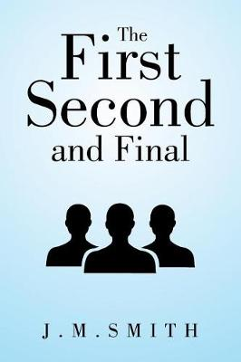 The First, Second, and Final (Paperback)