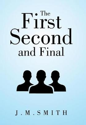 The First, Second, and Final (Hardback)
