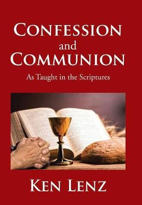 Confession and Communion: As Taught in the Scriptures (Hardback)