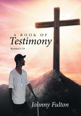A Book of Testimony (Hardback)