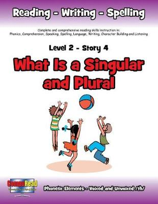 Level 2 Story 4-What Is a Singular and Plural?: Everyone Needs One Special Friend (Paperback)