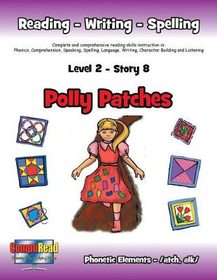 Level 2 Story 8-Polly Patches: I Will Be a Friend and Find Ways to Help Those Less Fortunate (Paperback)