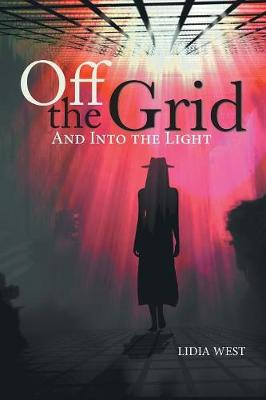 Off the Grid: And Into the Light (Paperback)