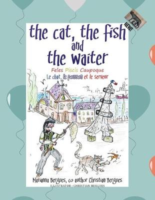 The Cat, the Fish and the Waiter (English, Latin and French Edition) (a Children's Book): Feles Piscis Caupoque (Paperback)