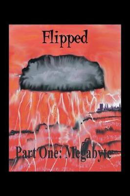 Flipped: Megabyte (Part I) (Paperback)