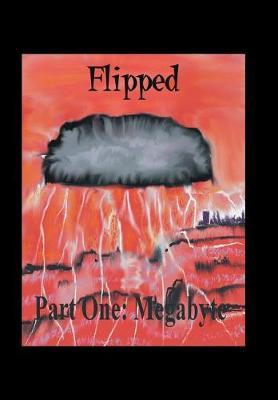 Flipped: Megabyte (Part I) (Hardback)