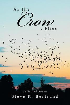 As the Crow Flies: Collected Poems (Paperback)