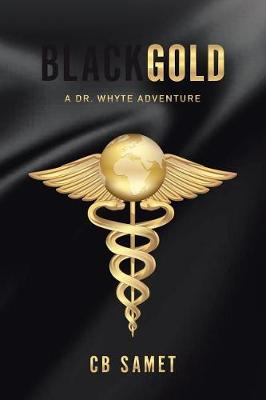 Black Gold: A Dr. Whyte Adventure (Paperback)