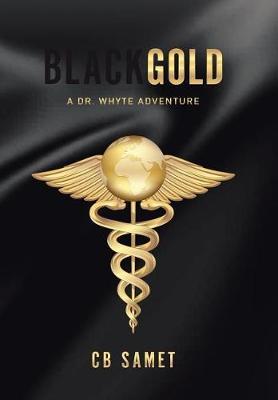 Black Gold: A Dr. Whyte Adventure (Hardback)