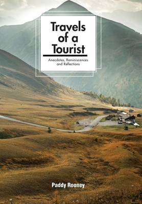 Travels of a Tourist: Anecdotes, Reminiscences and Reflections (Hardback)