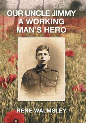 Our Uncle Jimmy a Working Man's Hero (Hardback)