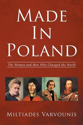 Made in Poland: The Women and Men Who Changed the World (Paperback)