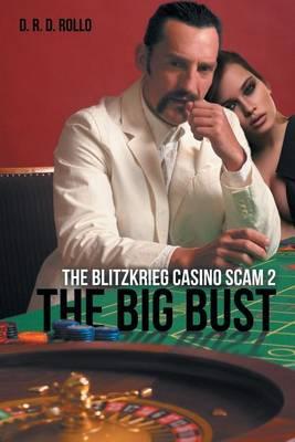 The Big Bust: The Blitzkrieg Casino Scam 2 (Paperback)