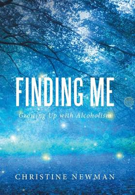 Finding Me: Growing Up with Alcoholism (Hardback)