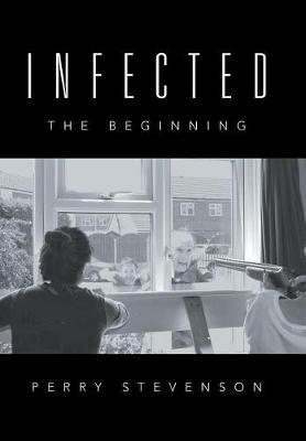 Infected: The Beginning (Hardback)
