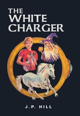 The White Charger (Hardback)