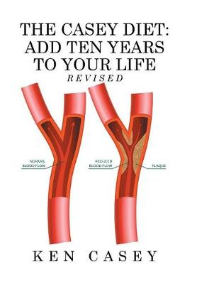 The Casey Diet: Add Ten Years to Your Life (Hardback)