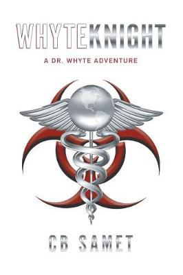 Whyte Knight: A Dr. Whyte Adventure (Paperback)