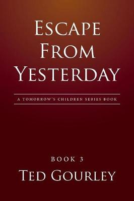 Escape from Yesterday (Paperback)