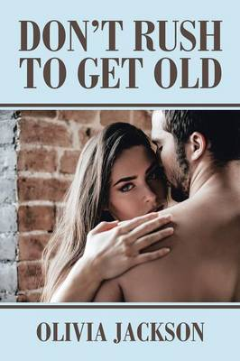 Don't Rush to Get Old (Paperback)