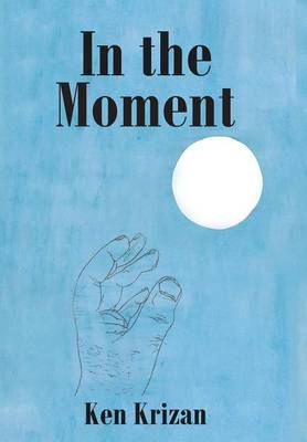 In the Moment (Hardback)